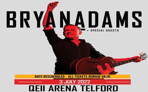 BRYAN ADAMS - Telford QEII Arena show rescheduled to 3 July 2022